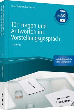 101 Fragen und Antworten im Vorstellungsgespräch – inkl. Augmented- Reality-App von Müller-Thurau,  Claus Peter