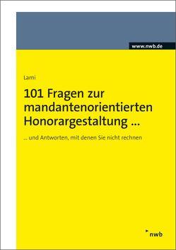 101 Fragen zur mandantenorientierten Honorargestaltung von Lami,  Stefan