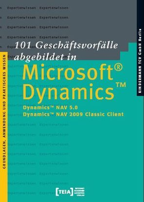 101 Geschäftsvorfälle abgebildet in Microsoft Dynamics NAV 5.0/NAV 2009 Classic Client