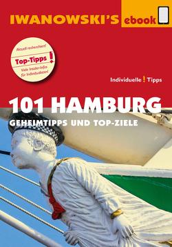 101 Hamburg – Reiseführer von Iwanowski von Iwanowski,  Michael, Kiss,  Ilona, Kröner,  Matthias, Raßbach,  Martina