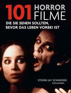 101 Horrorfilme von Kuballa,  Stefanie, Schneider,  Steven J