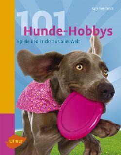 101 Hunde-Hobbys von Sundance,  Kyra