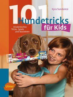 101 Hundetricks für Kids von Sundance,  Kyra