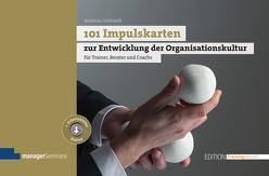101 Impulskarten zur Entwicklung der Organisationskultur von Gebhardt,  Andreas