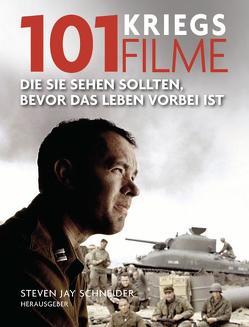 101 Kriegsfilme von Kuballa,  Stefanie, Schneider,  Steven J