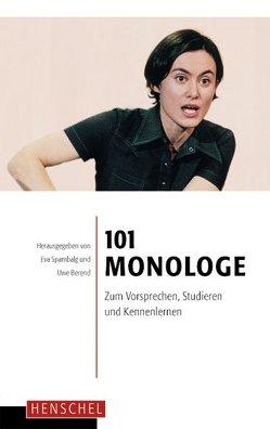 101 Monologe von Berend,  Uwe, Spambalg,  Eva