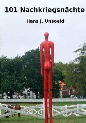 101 Nachkriegsnächte von Unsoeld,  Hans J.