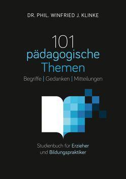 101 pädagogische Themen von Klinke,  Winfried J.