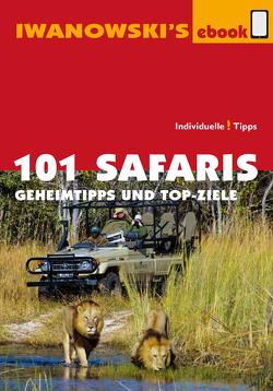 101 Safaris – Reiseführer von Iwanowski von Iwanowski,  Michael