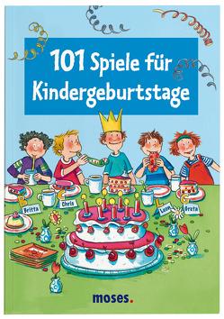 101 Spiele für Kindergeburtstage von Bernhard,  Anna, Schmitz,  Silvia, Tust,  Dorothea