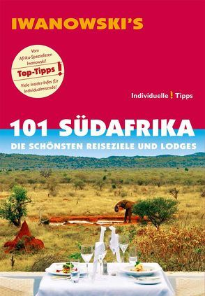 101 Südafrika – Reiseführer von Iwanowski von Iwanowski,  Michael