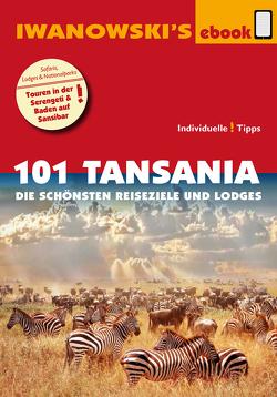 101 Tansania – Reiseführer von Iwanowski von Wölk,  Andreas