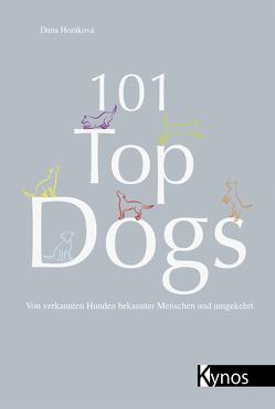 101 Top Dogs von Horáková,  Dana