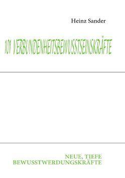 101  VERBUNDENHEITSBEWUSSTSEINSKRÄFTE von Sander,  Heinz