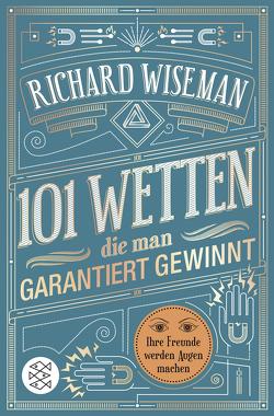101 Wetten, die man garantiert gewinnt von Wiseman,  Richard