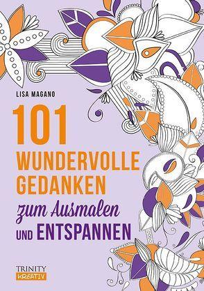 101 wundervolle Gedanken zum Ausmalen und Entspannen von Magano,  Lisa