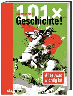101 x Geschichte! von Marx,  Christoph
