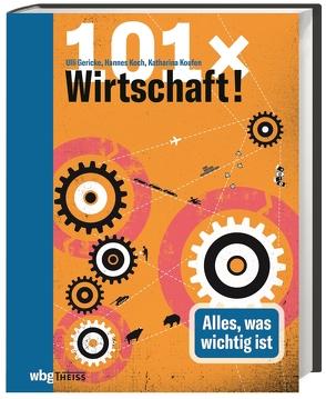 101 x Wirtschaft von Gericke,  Ulrich, Koch,  Hannes, Koufen,  Katharina