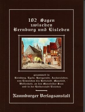 102 Sagen zwischen Bernburg und Eisleben von Seidel,  Michael