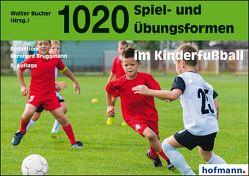 1020 Spiel- und Übungsformen im Kinderfußball von Bruggmann,  Bernhard, Bucher,  Walter
