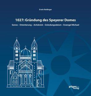1027: Gründung des Speyerer Doms von Reidinger,  Erwin