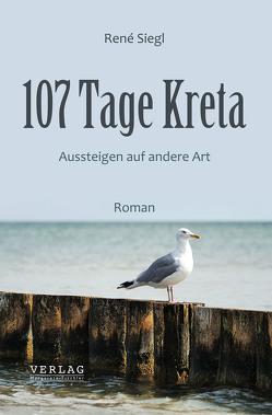 107 Tage Kreta von Siegl,  René
