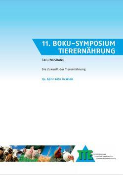 11. BOKU-Symposium Tierernährung von Breves,  Gerhard, Flachowsky,  Gerhard, Kraft,  Margit, Mair,  Christiane, Schedle,  Karl, Südekum,  Karl-Heinz