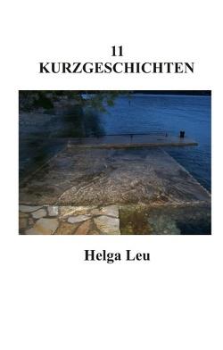 11 Kurzgeschichten von Leu,  Helga