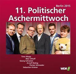 11. Politischer Aschermittwoch von Kraemer,  Sebastian, Rating,  Arnulf, Schramm,  Georg, Schroeder,  Florian, Uthoff,  Max, Wopp,  Timo