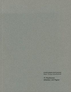 11 Positionen. Arbeiten mit Papier von Adt,  R, Baik,  In Ho, Riehle,  Wolfgang, Schönemann,  H, Storz,  B
