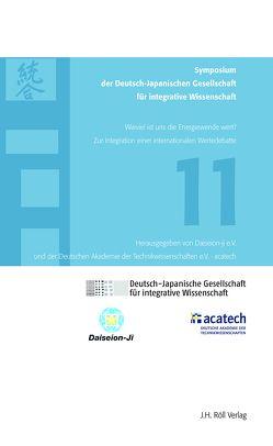 11. Symposium der Deutsch-Japanischen Gesellschaft für integrative Wissenschaft von Daiseion-Ji e.V., Deutsche Akademie für integrative Wissenschaft acatech