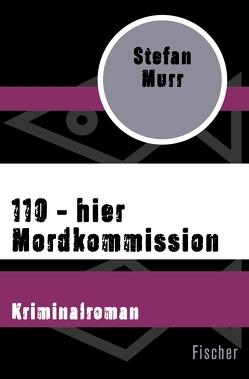 110 – hier Mordkommission von Murr,  Stefan