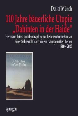 """110 Jahre Hermann Löns bäuerliche Utopie """"Dahinten in der Haide"""" 1910 – 2020 von Münch,  Detlef"""