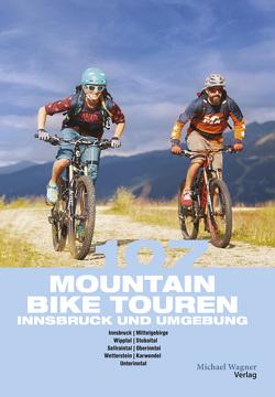 110 Mountainbiketouren Innsbruck und Umgebung von Gast,  Claudia, Hofer,  Willi
