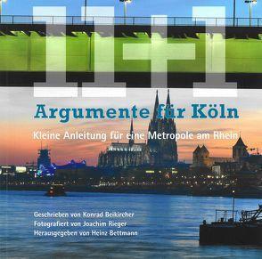 11+1 Argumente für Köln von Beikircher, Konrad, Bettmann, Dr. Heinz, Rieger, Joachim
