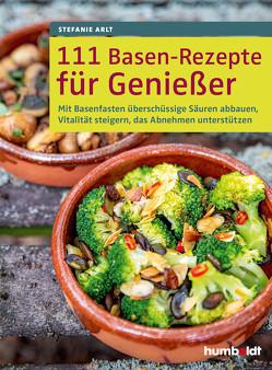 111 Basen-Rezepte für Genießer von Arlt,  Stefanie