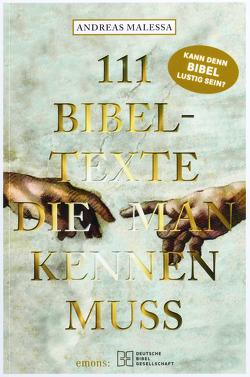111 Bibeltexte die man kennen muss von Malessa,  Andreas