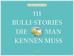 111 Bulli-Stories, die man kennen muss von Schlüter,  Christian