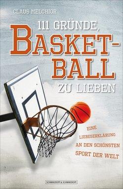 111 Gründe, Basketball zu lieben von Melchior,  Claus