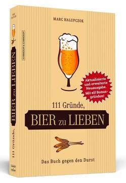 111 Gründe, Bier zu lieben – Erweiterte Neuausgabe mit 11 Bonusgründen! von Halupczok,  Marc