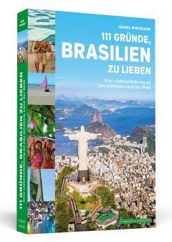 111 Gründe, Brasilien zu lieben von Wiesmann,  Isabel