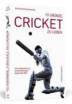 111 Gründe, Cricket zu lieben von Fell,  Brian, Reichelt,  Patrick