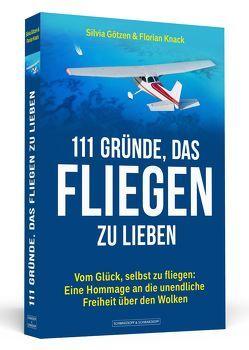 111 Gründe, das Fliegen zu lieben von Götzen,  Silvia, Knack,  Florian