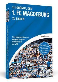 111 Gründe, den 1. FC Magdeburg zu lieben von Schnarr,  Alexander