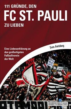 111 Gründe, den FC St. Pauli zu lieben von Amtsberg,  Sven