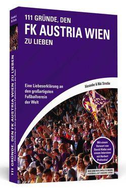 111 Gründe, den FK Austria Wien zu lieben von Strecha,  Alexander, Strecha,  Niki