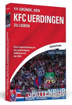 111 Gründe, den KFC Uerdingen zu lieben von Krumm,  Christian