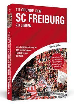 111 Gründe, den SC Freiburg zu lieben von Geißler,  Clemens
