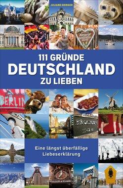 111 Gründe, Deutschland zu lieben von Gringer,  Juliane