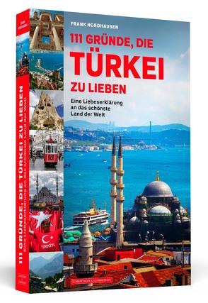 111 Gründe, die Türkei zu lieben von Nordhausen,  Frank